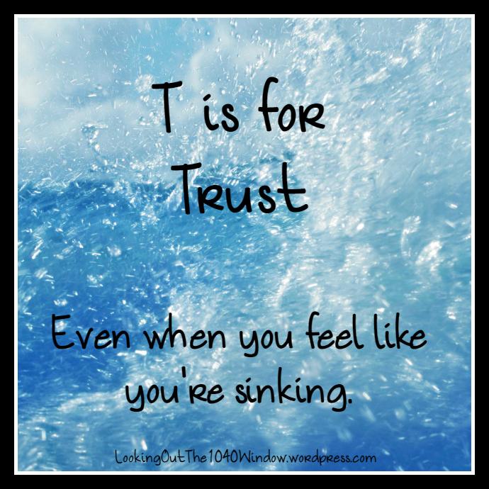 T is for Trust, Blogging Through the Alphabet